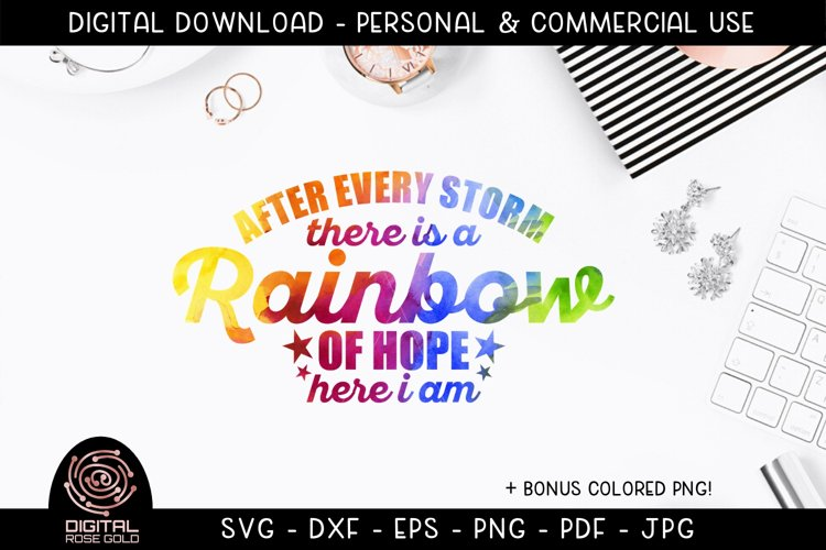 After Every Storm There Is A Rainbow of Hope - Rainbow Baby