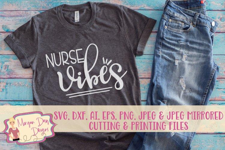 Nurse Vibes SVG, DXF, AI, EPS, PNG, JPEG