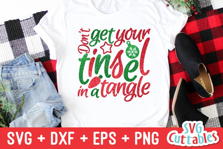 Christmas SVG | Don't Get Your Tinsel In a Tangle | Shirt example image 1