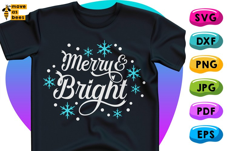 Merry & Bright Svg, Christmas Shirt Svg, Dxf, White Png File example image 1