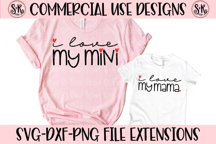 Love My Mama/Love My Mini Mommy and Me SVG DXF PNG