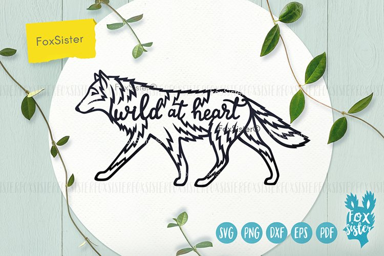 Wolf svg, Wild at heart quote svg, animal svg, Husky svg example image 1