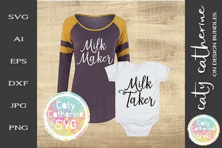 Milk Maker & Milk Taker Mom & Baby Tee Design SVG example image 1