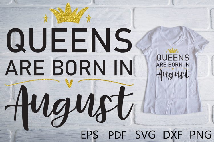 Queens are Born in August SVG example image 1