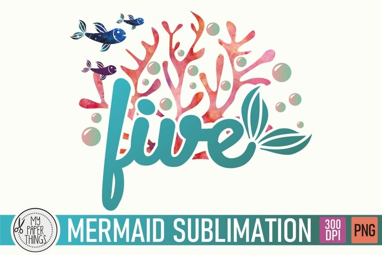 Fifth Mermaid Birthday PNG   5th Birthday Sublimation file