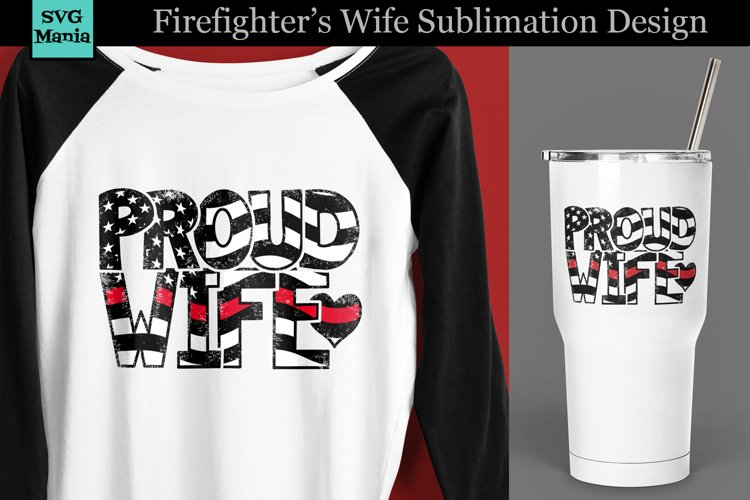 Fire Wife Sublimation, Firefighter Wife Sublimation