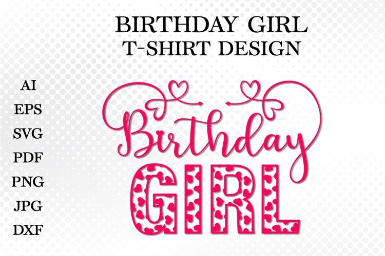 Birthday Girl SVG. Tshirt design for baby girl. Birthday SVG