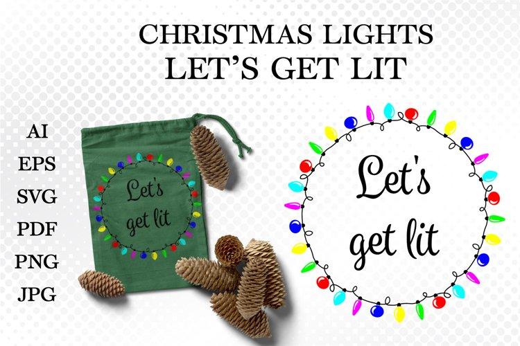 Christmas Lights SVG, Christmas SVG. Lets get lit sign SVG