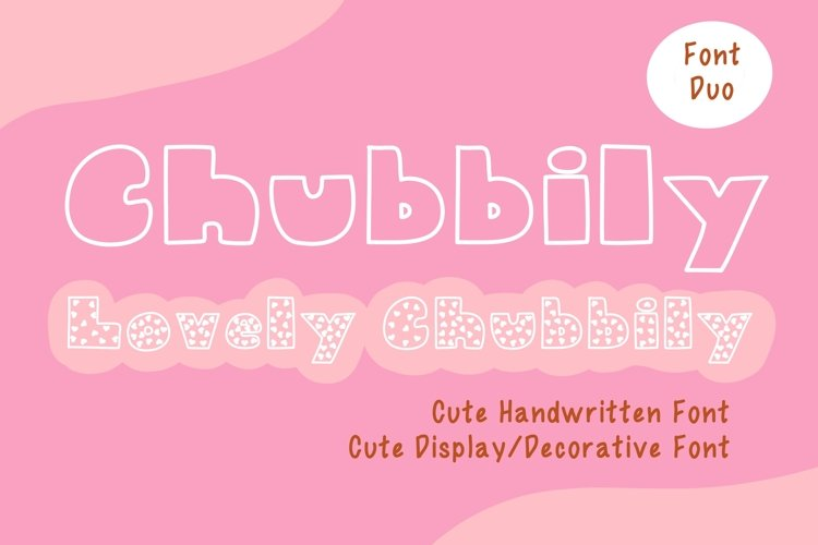 Cute Display Font Duo - Chubbily and Lovely Chubbily example image 1