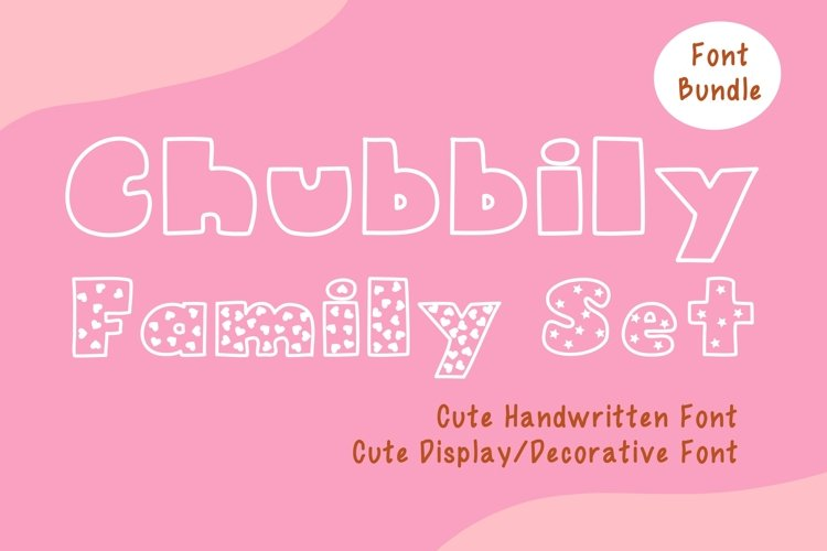Cute Font Bundles - Chubbily Family Set