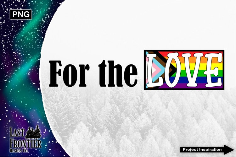 For the Love Equality Sublimation Design