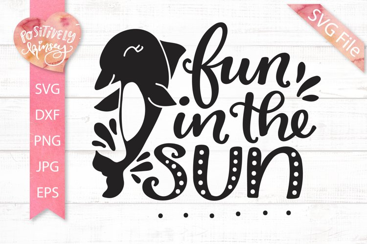 Fun in the Sun SVG, Dolphin SVG File, Kids Summer SVG, PNG