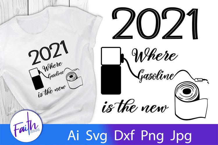 2021 Where Gasoline Is The New Toilet Paper SVG Cut File