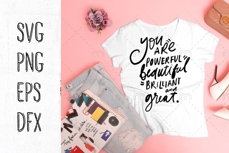 Affirmation SVG. you are powerful, beautiful, brilliant and