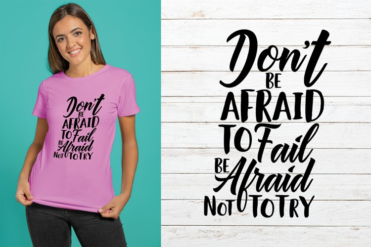 Dont Be Afraid To Fail Be Afraid Not To Try   Png   Jpeg