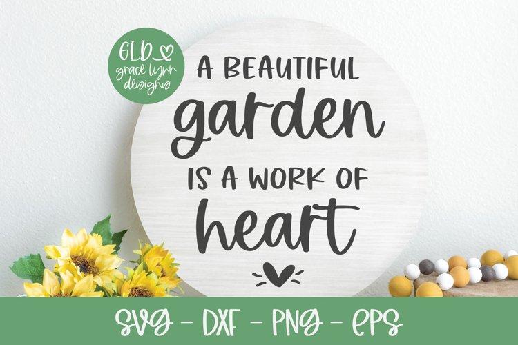 A Beautiful Garden Is A Work Of Heart - Garden SVG