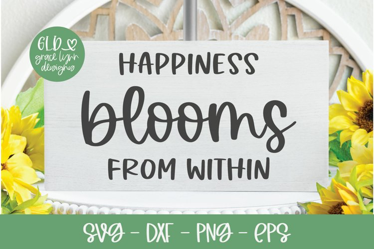 Happiness Blooms From Within - Garden SVG