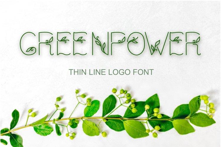 Decorative font. GREENPOWER - THIN LINE LOGO FONT. ECO LEAF