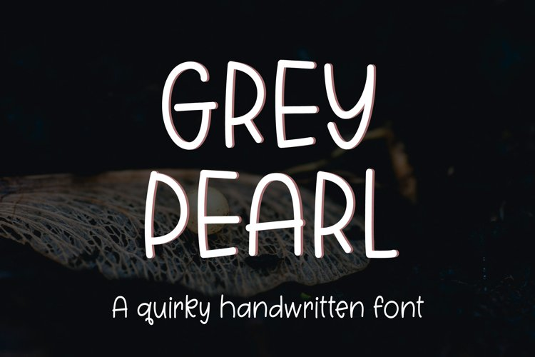 Grey Pearl - a quirky handwritten font example image 1
