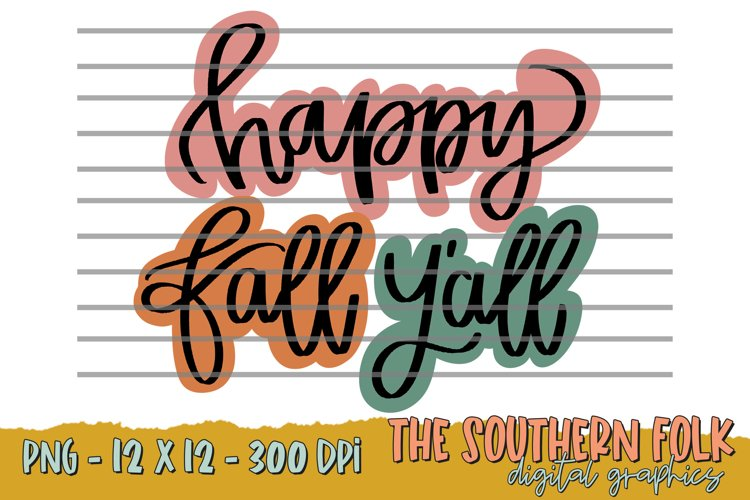 Hand Lettered Happy Fall Yall PNG File, Sublimation Designs