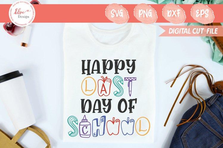 Happy Last Day of School SVG Cut Files