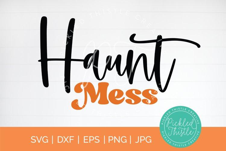 Haunt Mess SVG - Halloween SVG