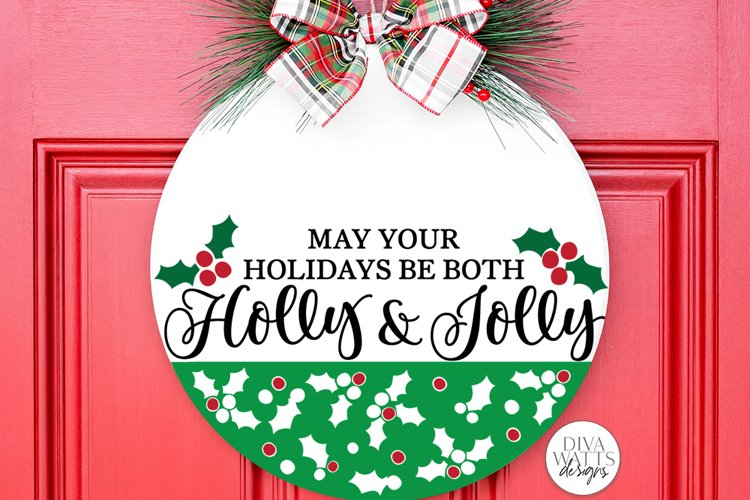 May Your Holidays Be Both Holly & Jolly SVG | Christmas SVG example image 1