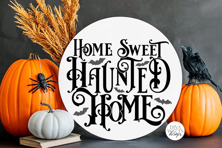 Home Sweet Haunted Home Gothic SVG | Halloween Word Art example image 1