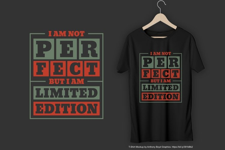 I Am Not Perfect But I Am Limited Edition T-Shirt Design