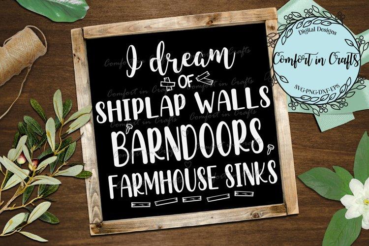 I Dream of Shiplap Walls Barn Doors Famhouse Sinks SVG example image 1