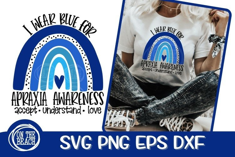 I Wear Blue For Apraxia Awareness Rainbow SVG PNG EPS DXF