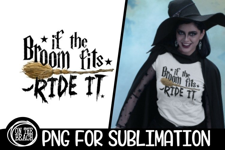 If The Broom Fits - Witch - Halloween - PNG for Sublimation