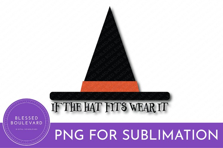 If The Hat Fits Wear It Sublimation Design - Witch Hat PNG