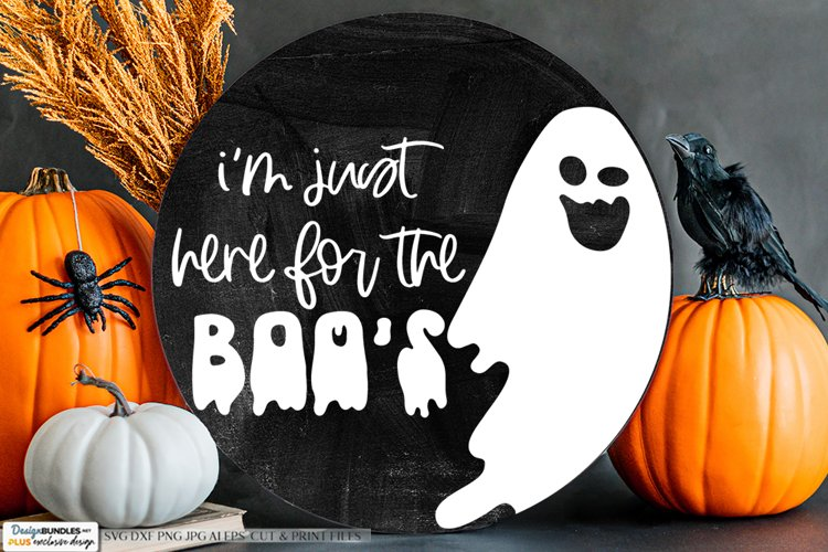 I'm Just Here For The Boos - Halloween SVG example image 1