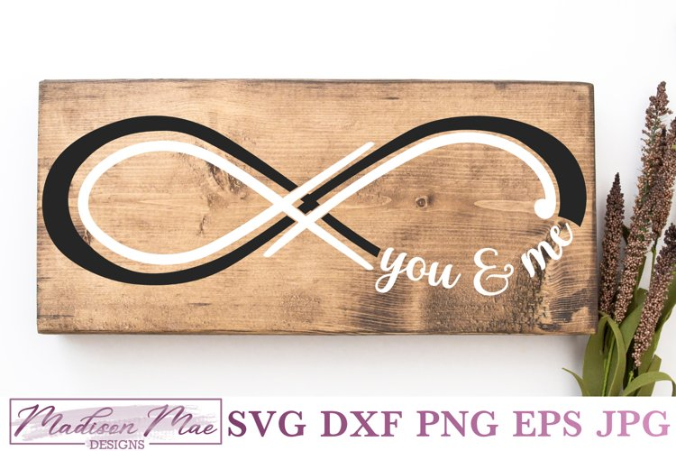 Infinity Sign SVG - You and Me Farmhouse Cut File