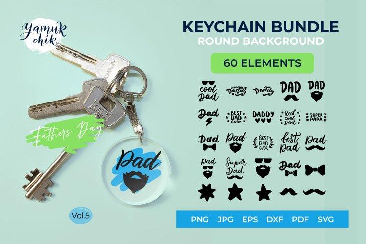 Keychain Bundle SVG, Dad quotes SVG, Fathers day MEGA bundle