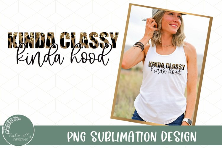 Kinda Classy Kinda Hood Leopard Sublimation -Funny Sublimati example image 1