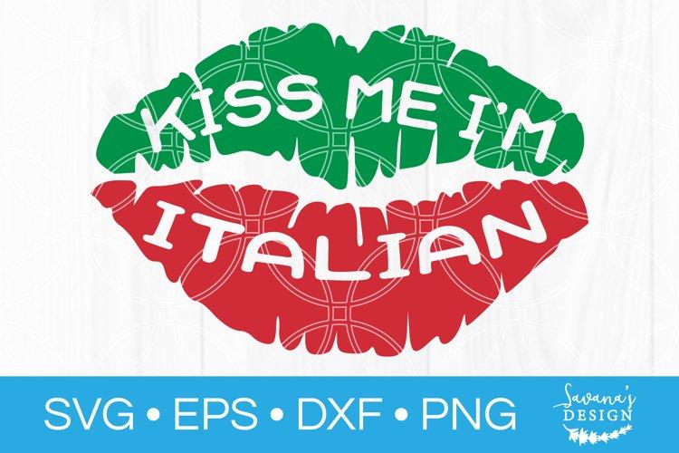 Kiss Me Im Italian SVG EPS DXF Cut Files Italy Flag