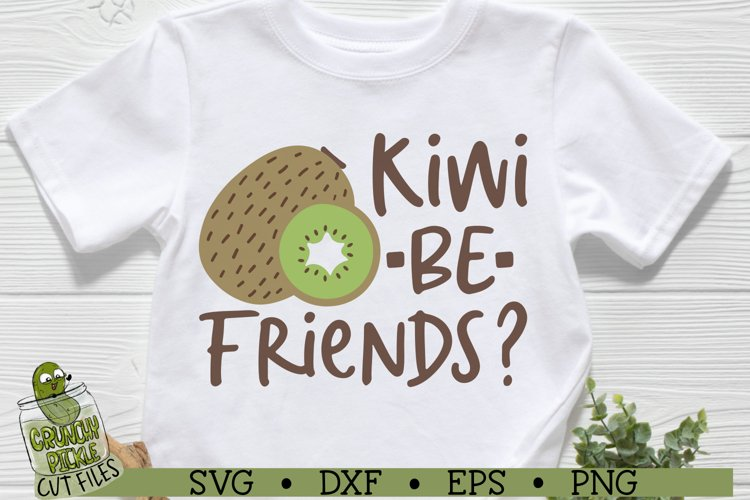 Kiwi Be Friends SVG Cut File