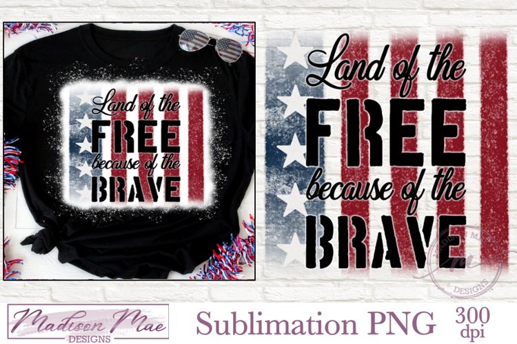 Fourth of July Sublimation - Land of the Free Because of the example image 1