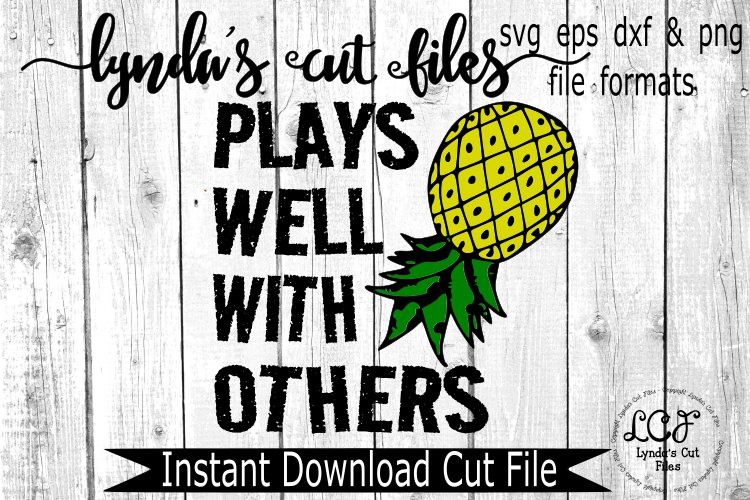Plays Well With Others//Pineapple//SVG, EPS, DXF File