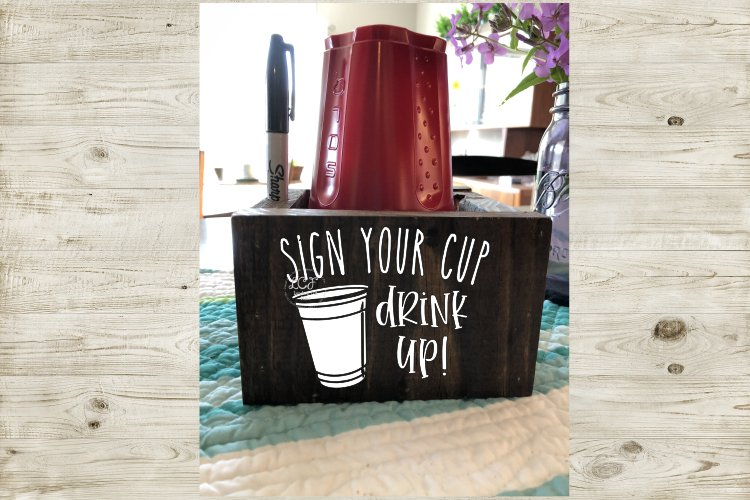 Sign Your Cup Drink Up//Cup Holder SVG, DXF, EPS File