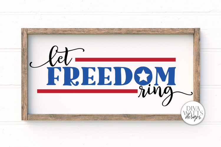 Let Freedom Ring SVG | 4th of July Sign | Independence Day S example image 1