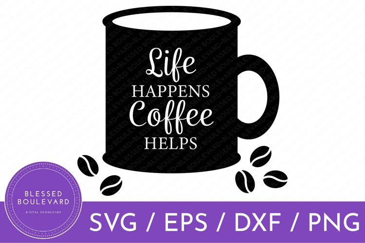 Life Happens Coffee Helps SVG | Coffee SVG | Coffee Clipart