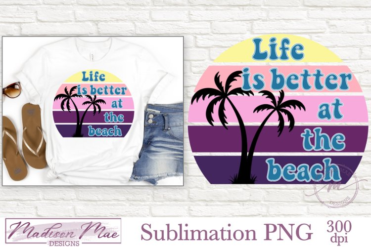Summer Retro Circle - Life Is Better at the Beach - Sub
