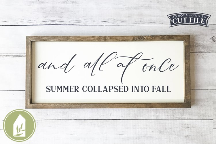 And All At Once Summer Collapsed Into Fall SVG, Autumn SVG example image 1