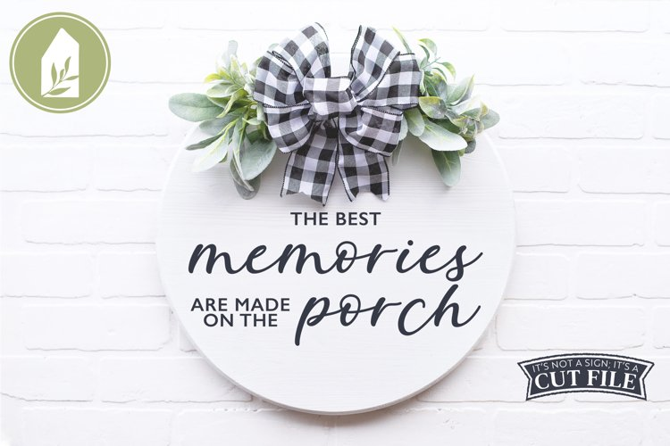 Porch SVG, Best Memories are Made on the Porch, Round Sign