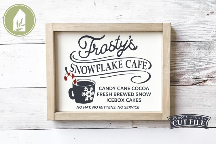 Frosty's Snowflake Cafe, Christmas Sign, Christmas SVG example image 1