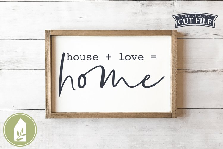 House Plus Love Equals Home SVG, Farmhouse SVG example image 1