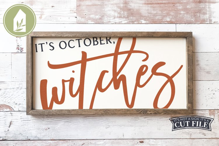 It's October Witches SVG Files, Halloween SVG example image 1
